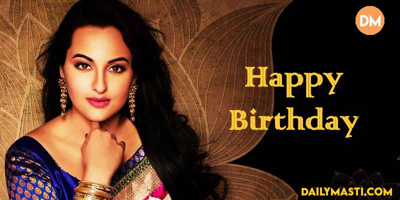 Happy Birthday To Sonakshi Sinha