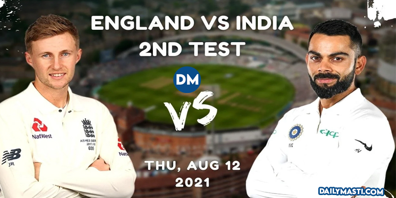 England vs India, 2nd Test – Cricket Match Prediction, Fantasy XI Tips, Probable XI & Weather Forecast